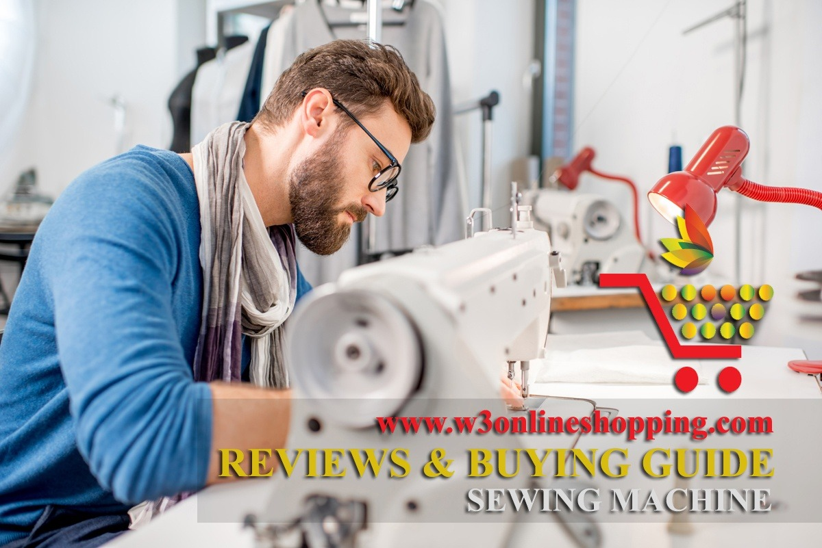 THE BEST SEWING MACHINE 2021 | REVIEWS & BUYING GUIDE | W3ONLINESHOPPING.COM